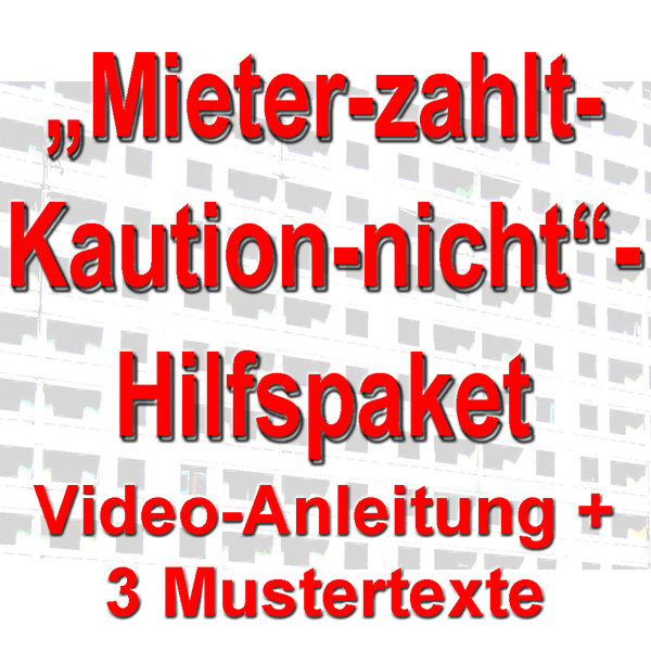 mieter zahlt kaution nicht hilfspaket 2 videos 3 mustertexte. Black Bedroom Furniture Sets. Home Design Ideas